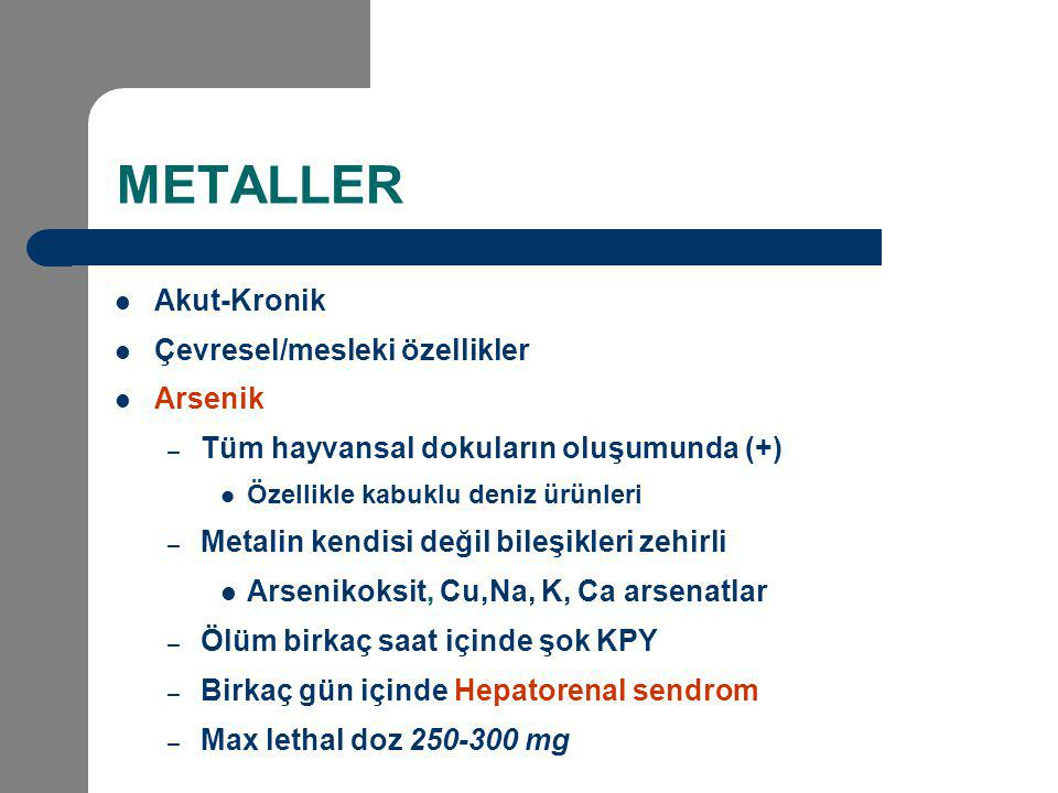 METALLER Akut-Kronik Çevresel/mesleki özellikler Arsenik