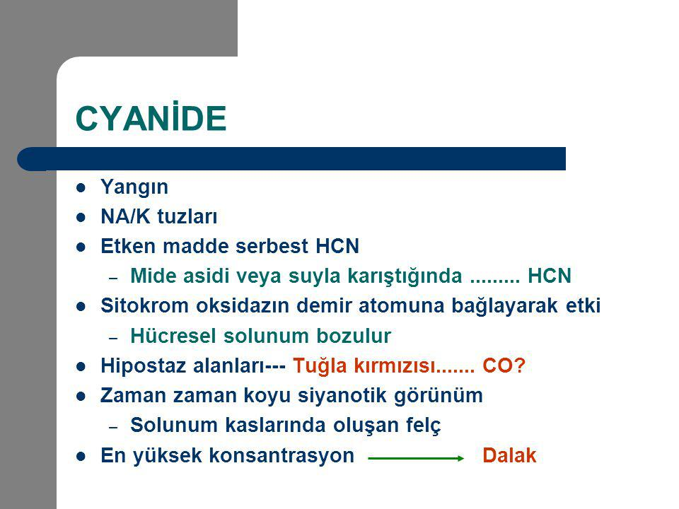 CYANİDE Yangın NA/K tuzları Etken madde serbest HCN