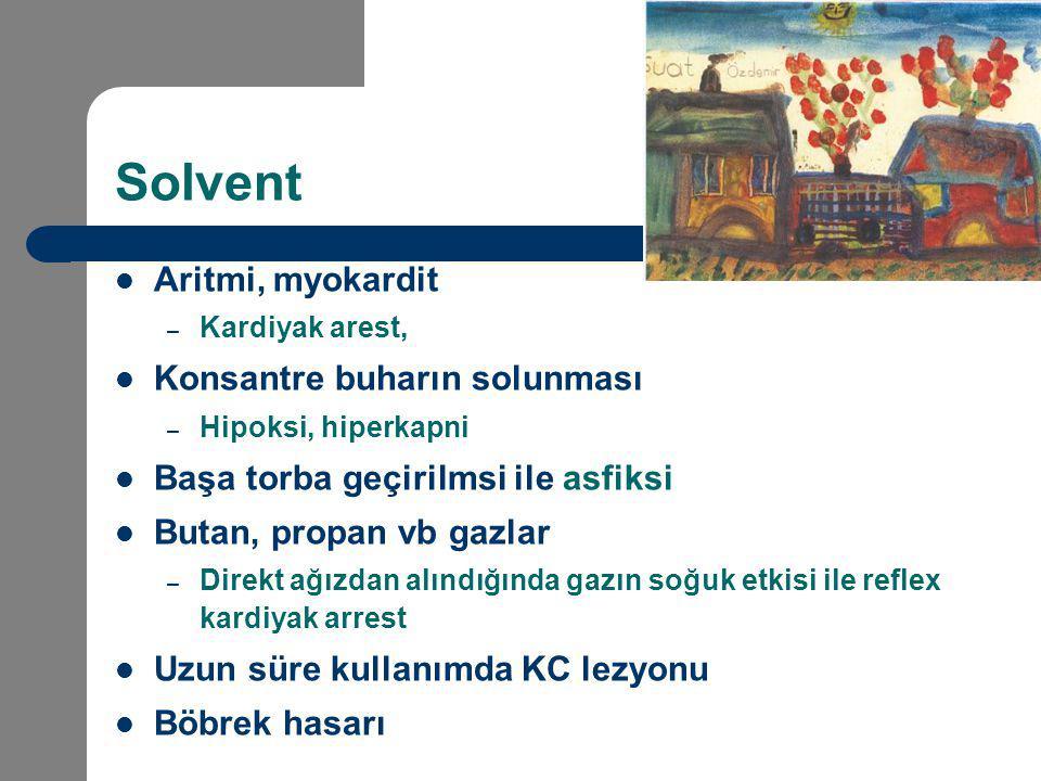 Solvent Aritmi, myokardit Konsantre buharın solunması