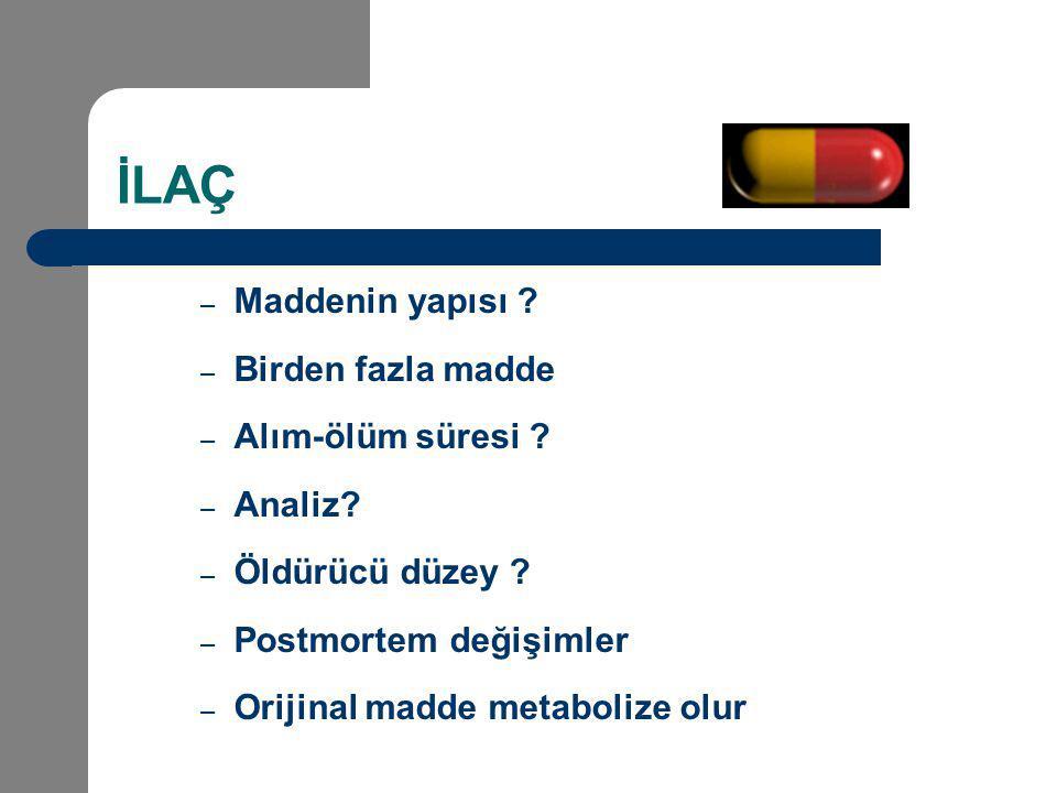 İLAÇ Maddenin yapısı Birden fazla madde Alım-ölüm süresi Analiz