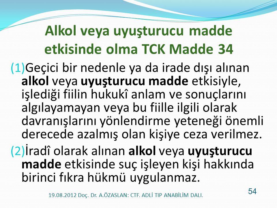 Alkol veya uyuşturucu madde etkisinde olma TCK Madde 34