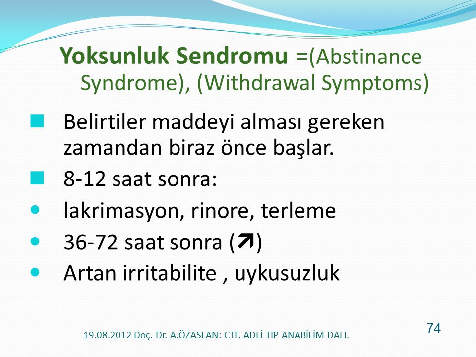 Yoksunluk Sendromu =(Abstinance Syndrome), (Withdrawal Symptoms)