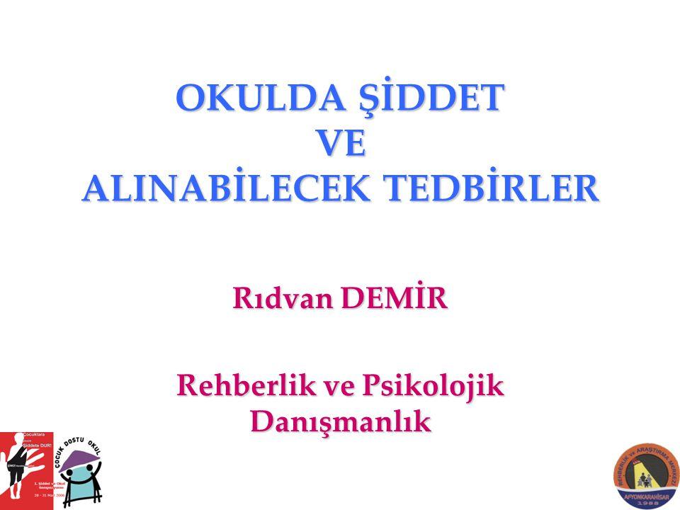 OKULDA ŞİDDET VE ALINABİLECEK TEDBİRLER