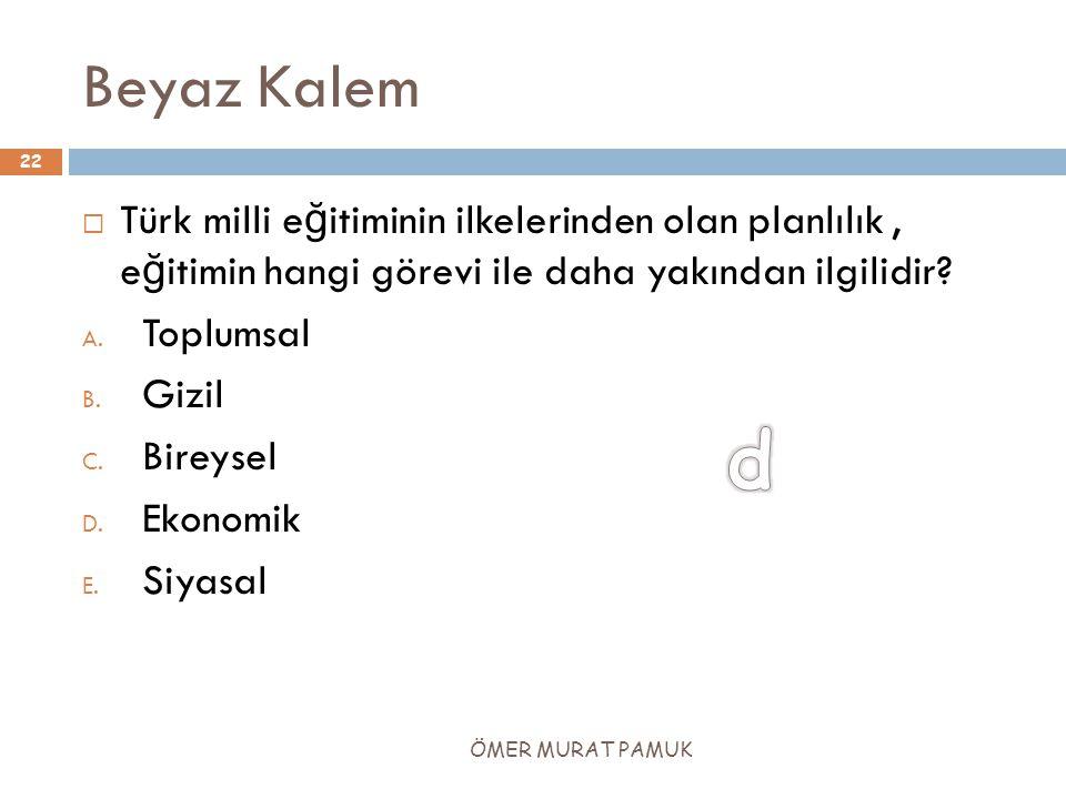Beyaz Kalem Türk milli eğitiminin ilkelerinden olan planlılık , eğitimin hangi görevi ile daha yakından ilgilidir