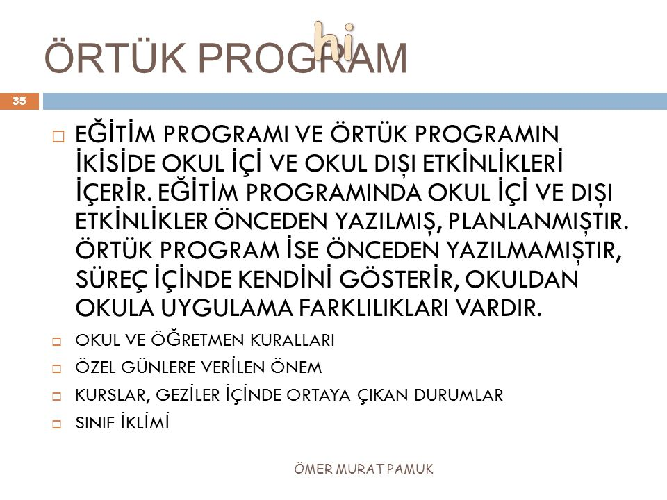 hi ÖRTÜK PROGRAM.