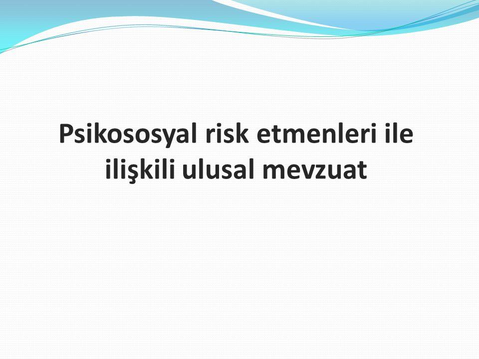 Psikososyal risk etmenleri ile ilişkili ulusal mevzuat