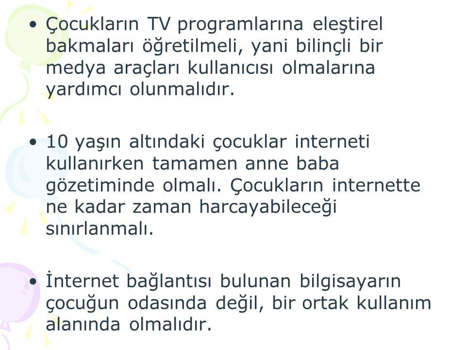Çocukların TV programlarına eleştirel bakmaları öğretilmeli, yani bilinçli bir medya araçları kullanıcısı olmalarına yardımcı olunmalıdır.