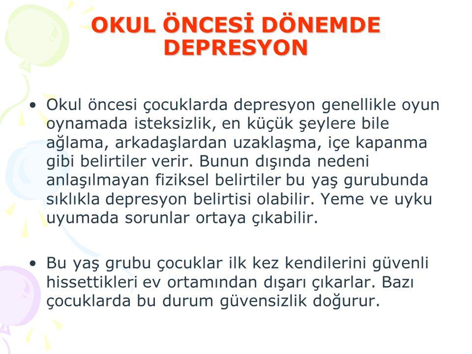 OKUL ÖNCESİ DÖNEMDE DEPRESYON