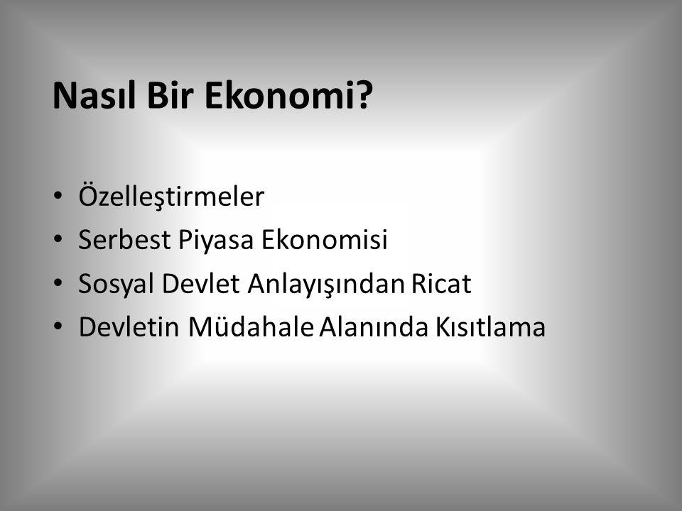 Nasıl Bir Ekonomi Özelleştirmeler Serbest Piyasa Ekonomisi