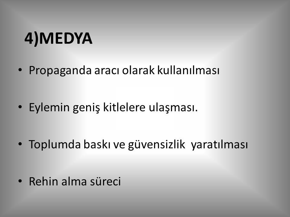 4)MEDYA Propaganda aracı olarak kullanılması