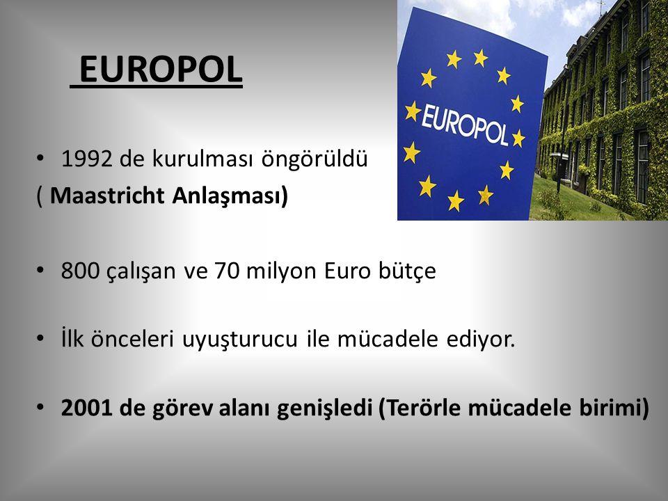 EUROPOL 1992 de kurulması öngörüldü ( Maastricht Anlaşması)