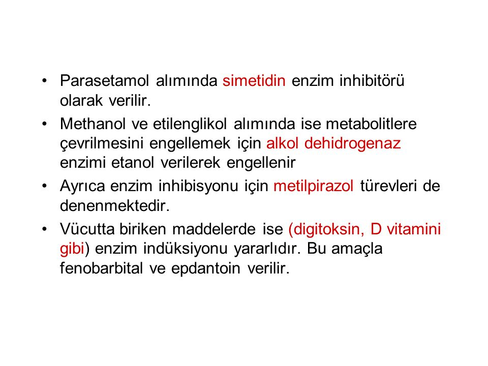 Parasetamol alımında simetidin enzim inhibitörü olarak verilir.