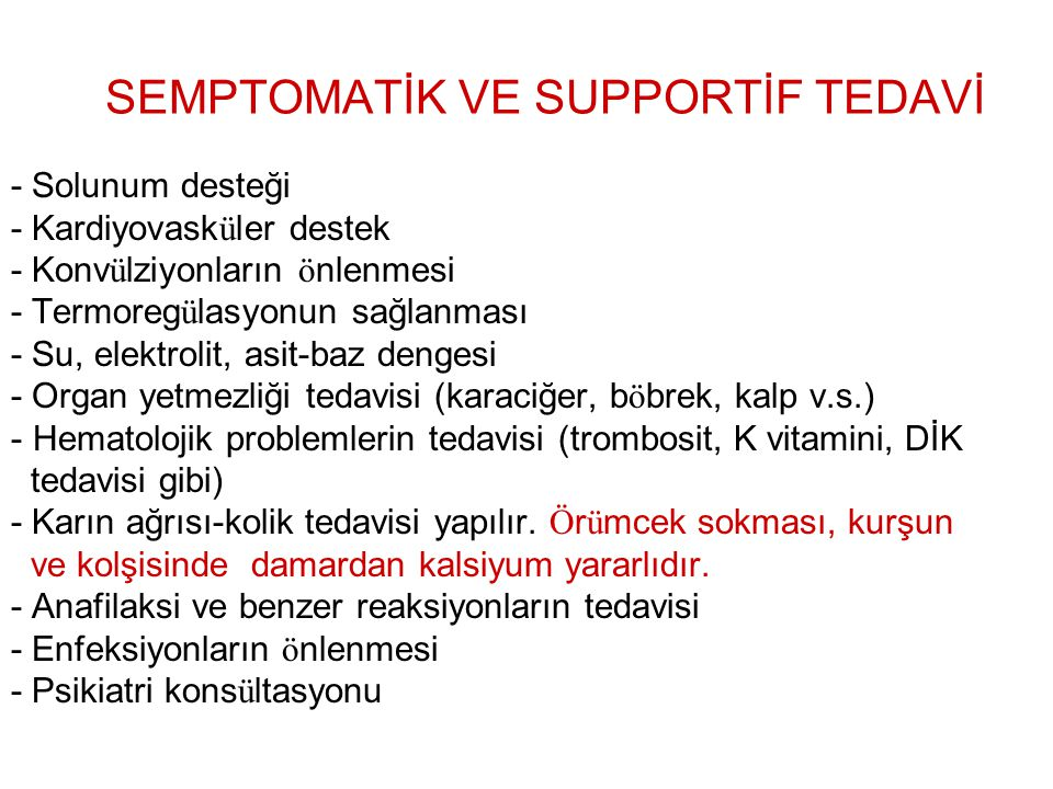 SEMPTOMATİK VE SUPPORTİF TEDAVİ