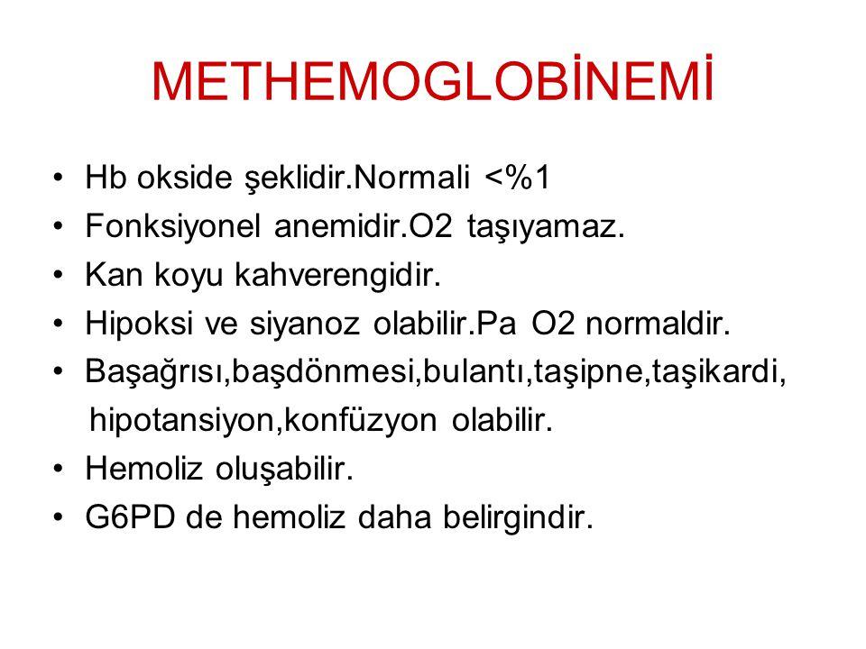METHEMOGLOBİNEMİ Hb okside şeklidir.Normali <%1