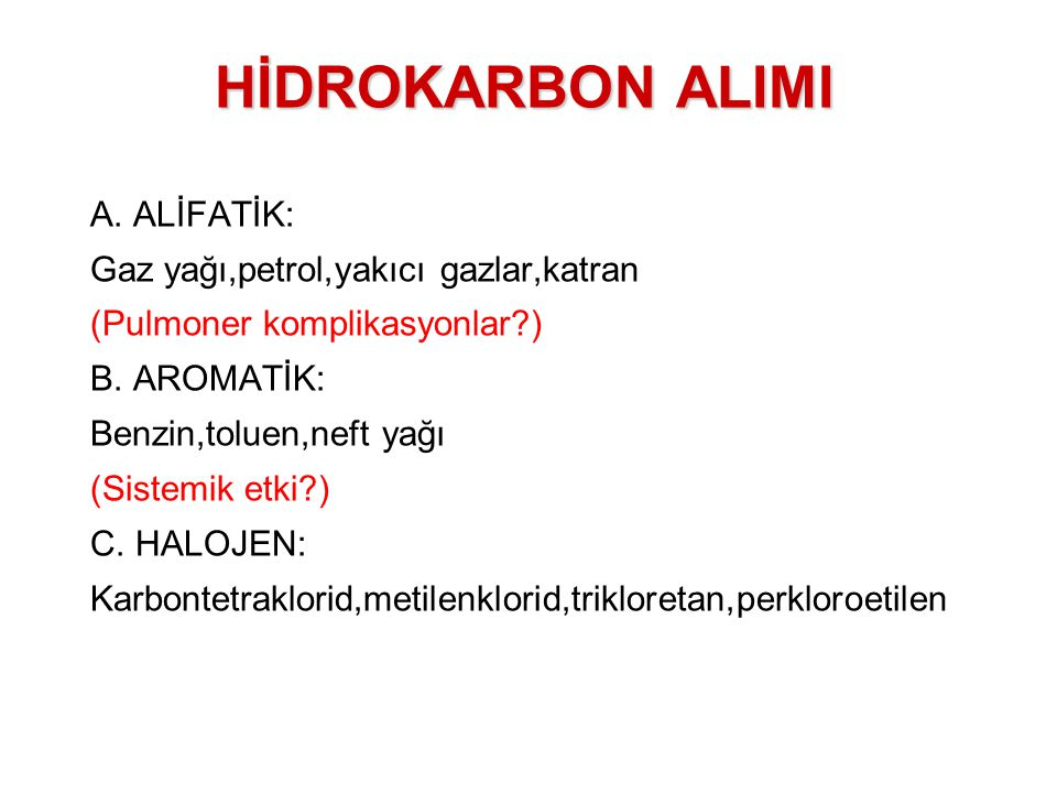 HİDROKARBON ALIMI A. ALİFATİK: Gaz yağı,petrol,yakıcı gazlar,katran