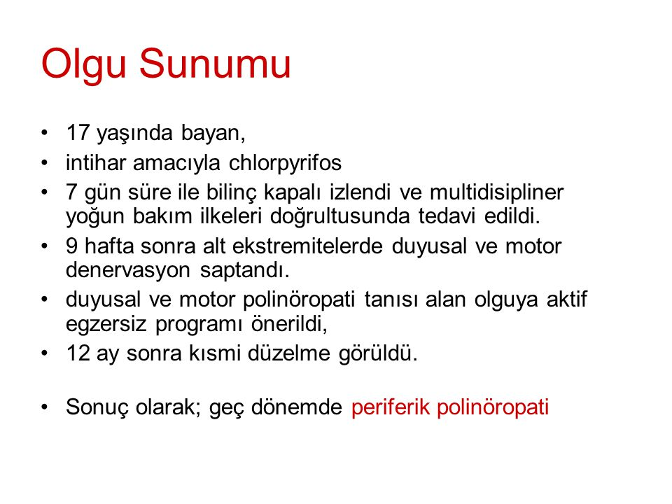 Olgu Sunumu 17 yaşında bayan, intihar amacıyla chlorpyrifos