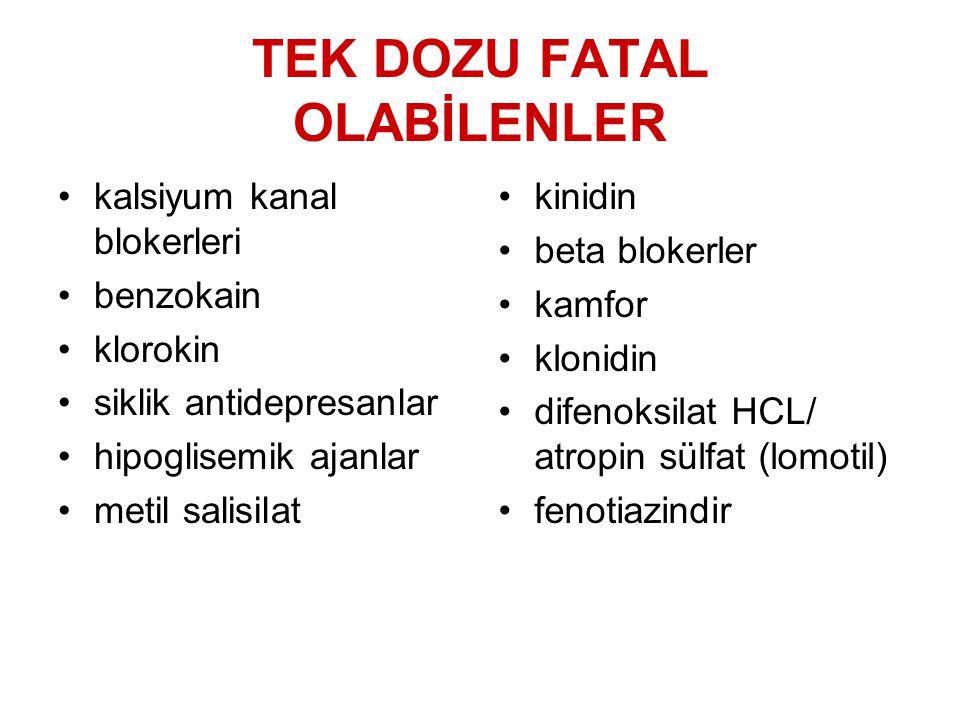 TEK DOZU FATAL OLABİLENLER