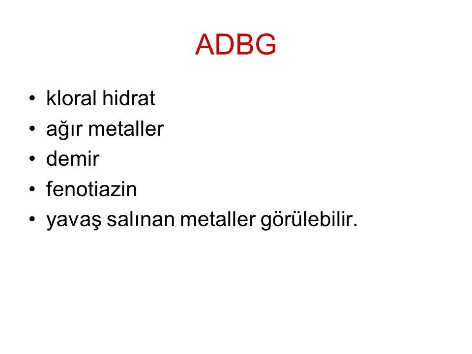 ADBG kloral hidrat ağır metaller demir fenotiazin