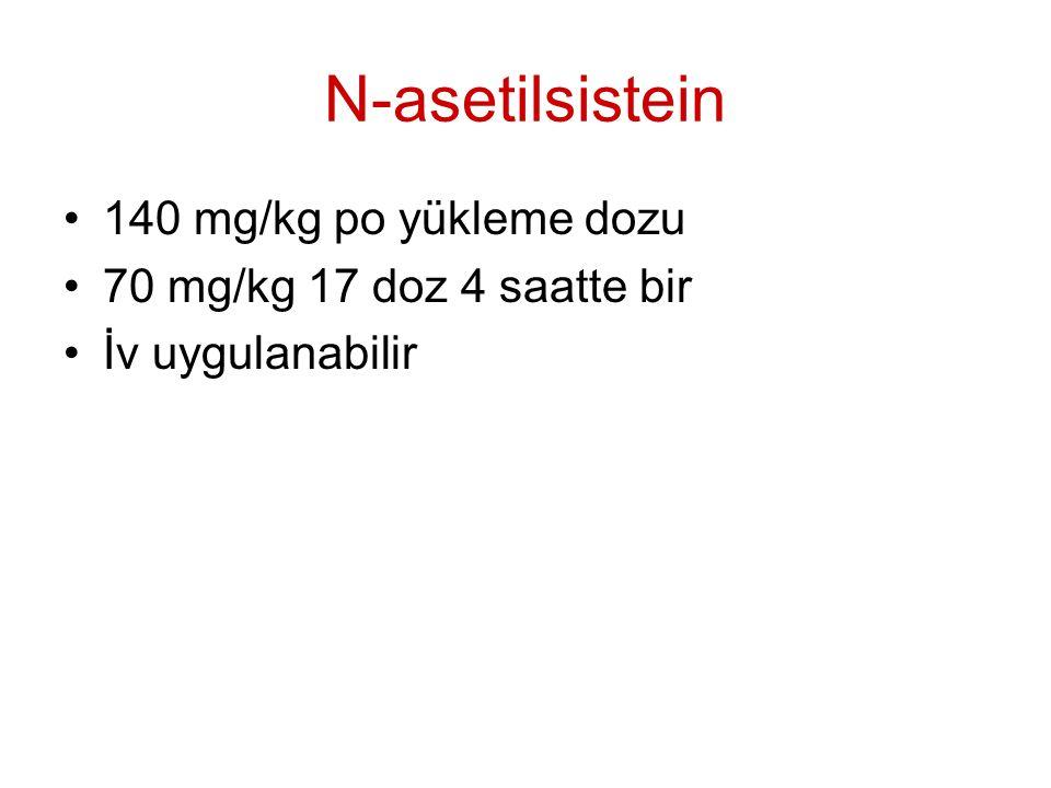 N-asetilsistein 140 mg/kg po yükleme dozu 70 mg/kg 17 doz 4 saatte bir