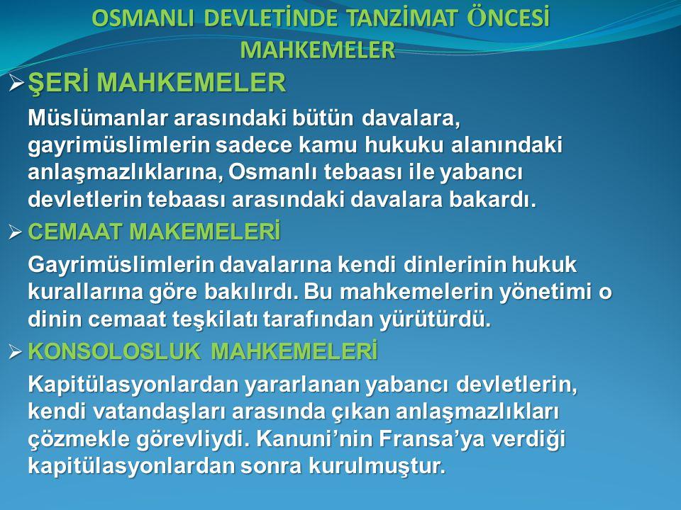 OSMANLI DEVLETİNDE TANZİMAT ÖNCESİ MAHKEMELER