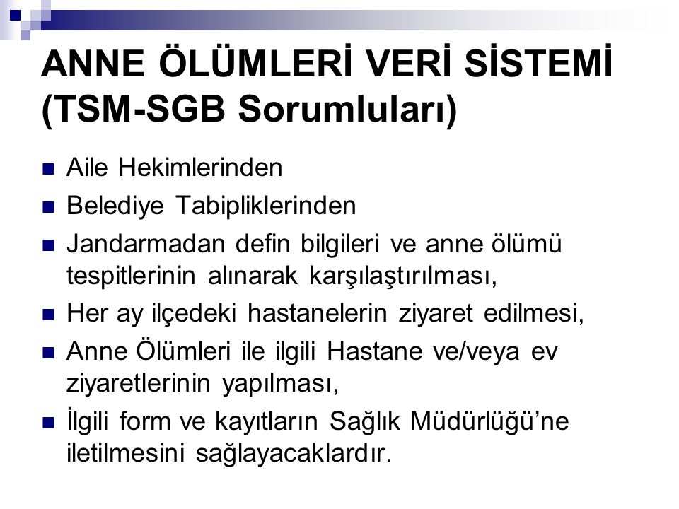 ANNE ÖLÜMLERİ VERİ SİSTEMİ (TSM-SGB Sorumluları)