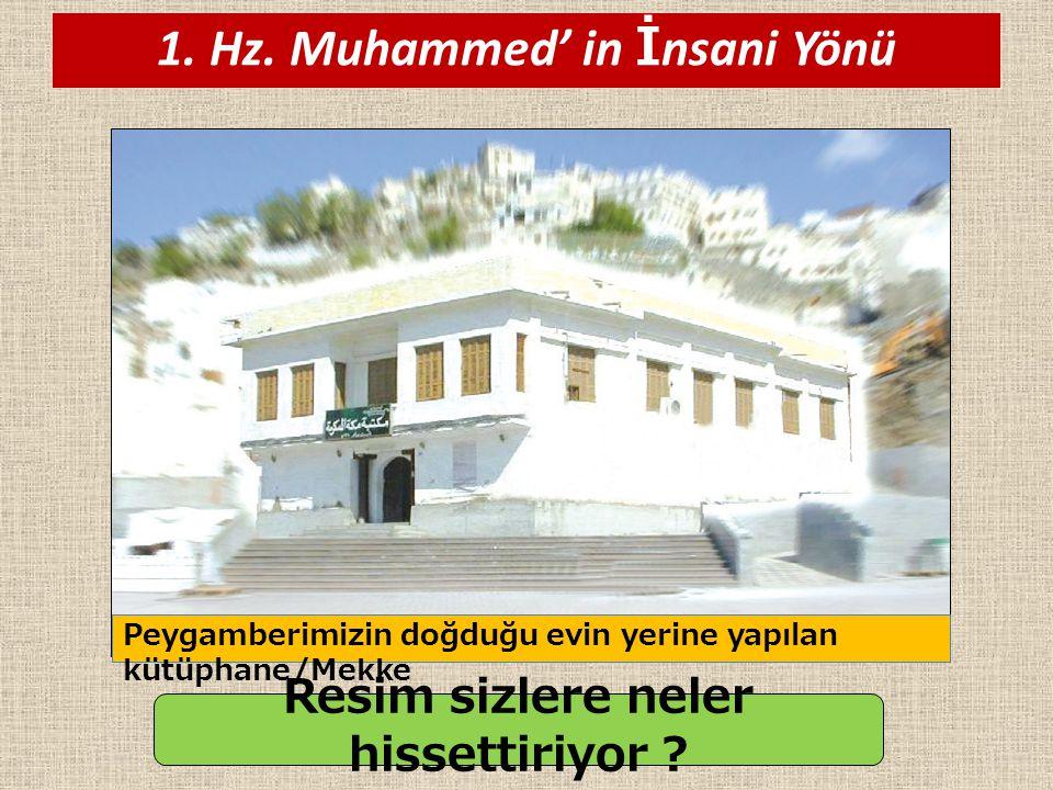 1. Hz. Muhammed' in İnsani Yönü Resim sizlere neler hissettiriyor