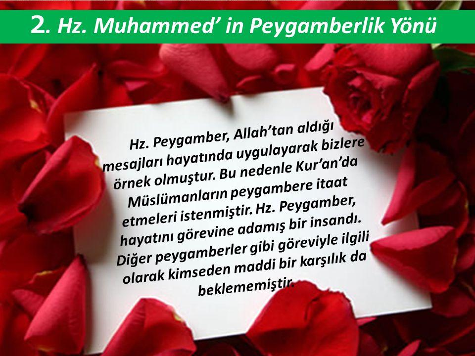 2. Hz. Muhammed' in Peygamberlik Yönü Hz. Peygamber, Allah'tan aldığı