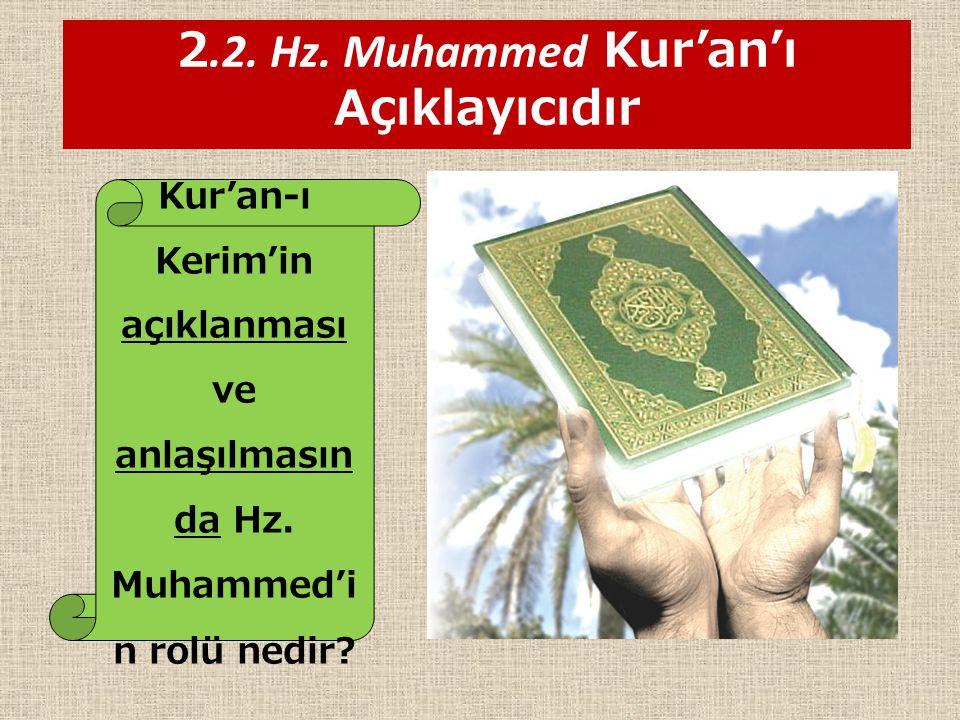 2.2. Hz. Muhammed Kur'an'ı Açıklayıcıdır