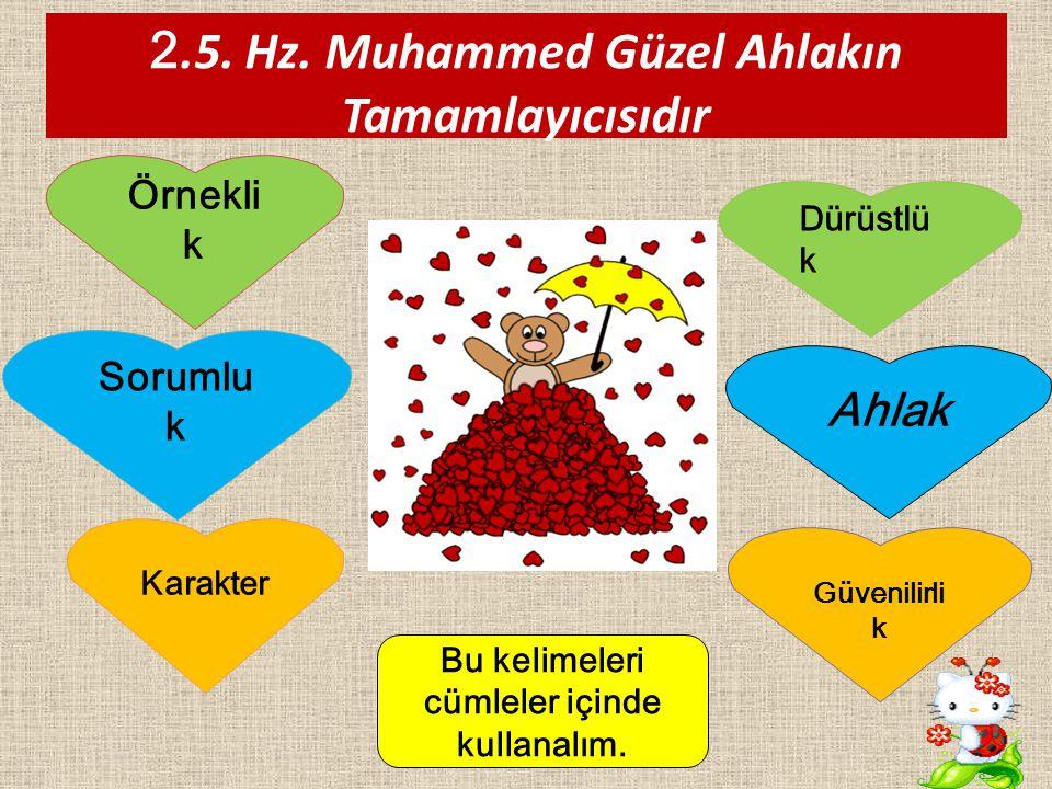 2.5. Hz. Muhammed Güzel Ahlakın Tamamlayıcısıdır