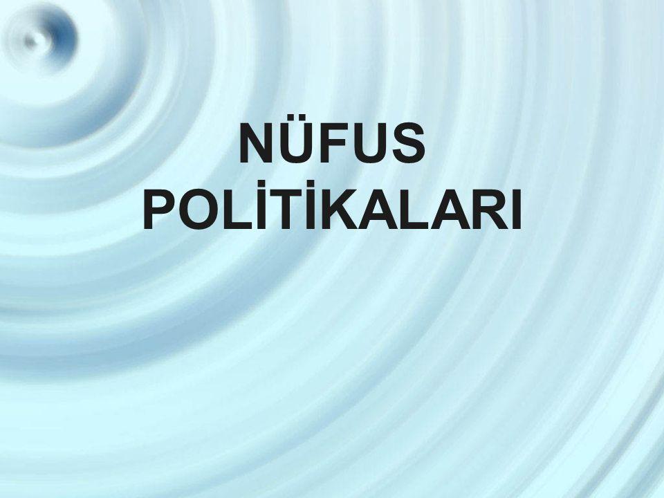 NÜFUS POLİTİKALARI