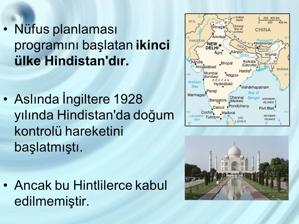 Nüfus planlaması programını başlatan ikinci ülke Hindistan dır.