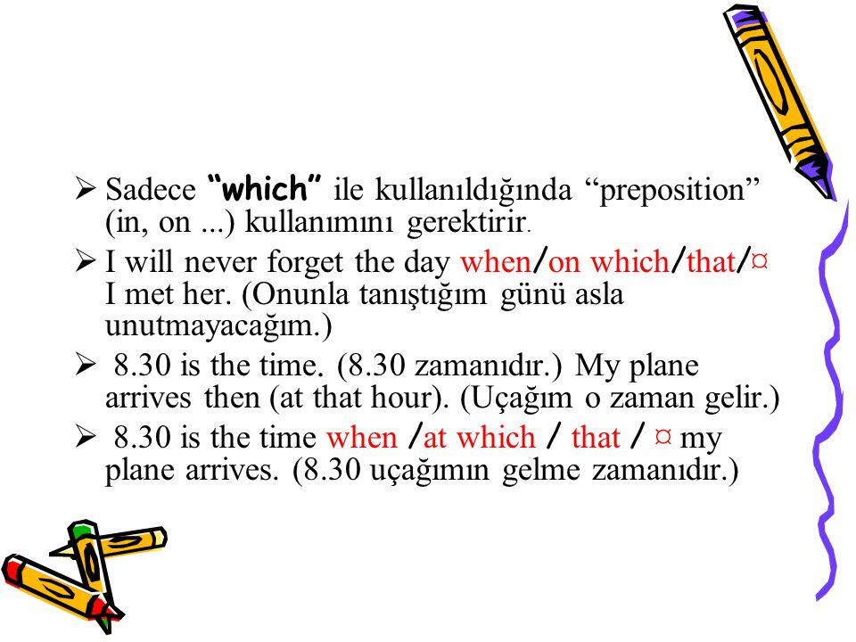 Sadece which ile kullanıldığında preposition (in, on
