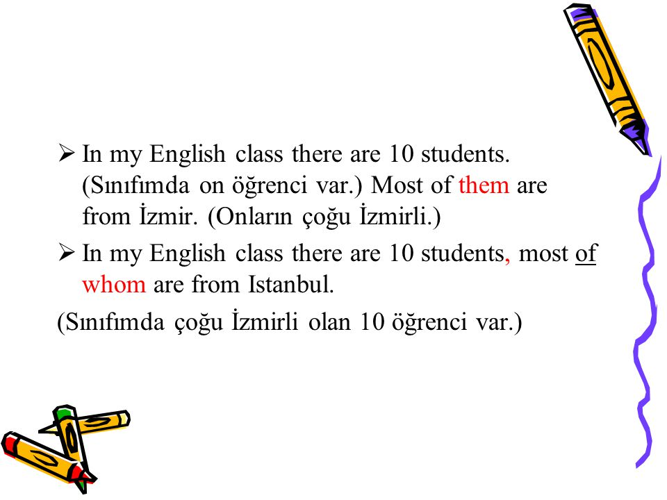 In my English class there are 10 students. (Sınıfımda on öğrenci var