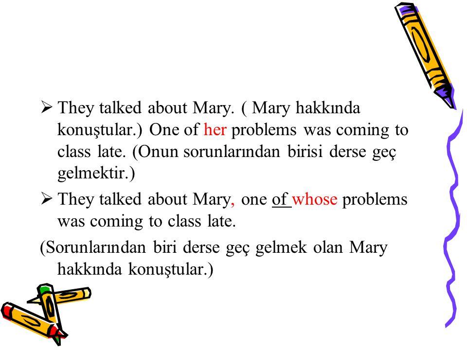They talked about Mary. ( Mary hakkında konuştular
