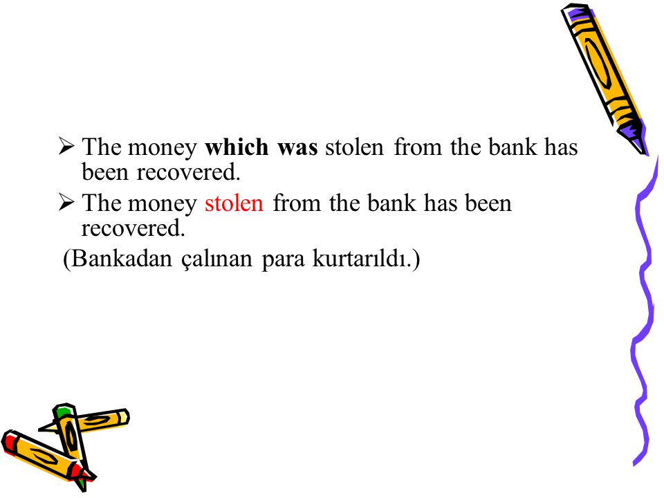 The money which was stolen from the bank has been recovered.