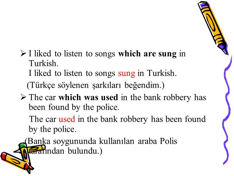 I liked to listen to songs which are sung in Turkish