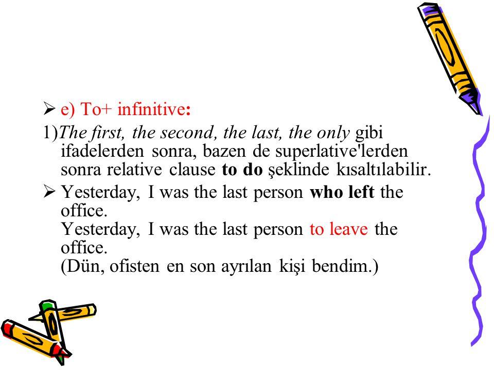 e) To+ infinitive: