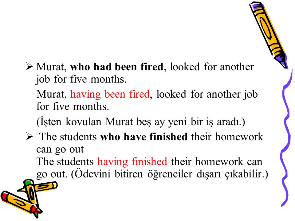 Murat, who had been fired, looked for another job for five months.