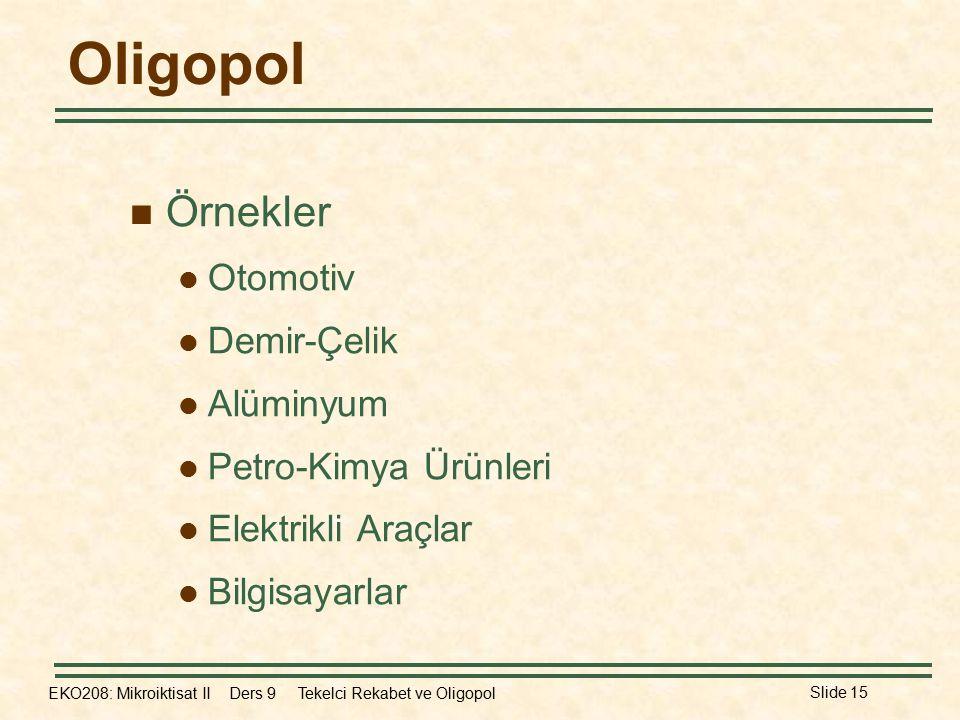 Oligopol Örnekler Otomotiv Demir-Çelik Alüminyum Petro-Kimya Ürünleri