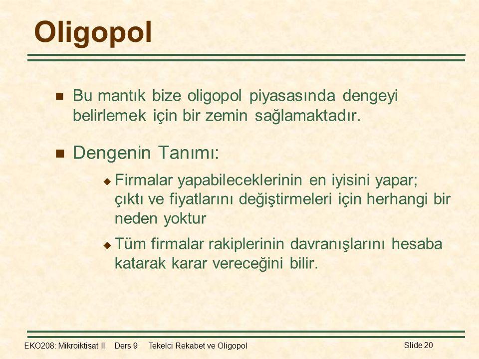 Oligopol Dengenin Tanımı: