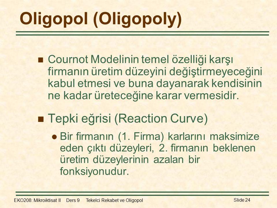 Oligopol (Oligopoly) Tepki eğrisi (Reaction Curve)