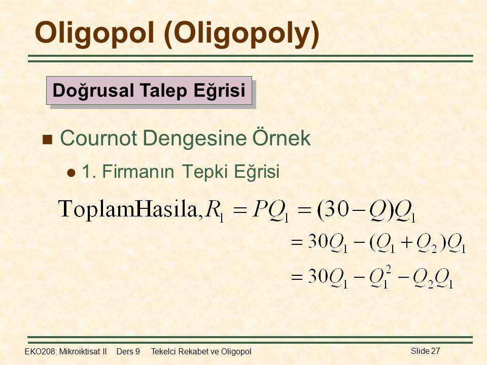 Oligopol (Oligopoly) Cournot Dengesine Örnek Doğrusal Talep Eğrisi