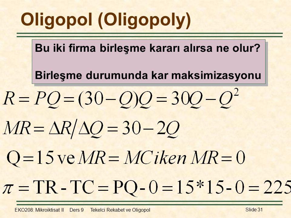 Oligopol (Oligopoly) Bu iki firma birleşme kararı alırsa ne olur