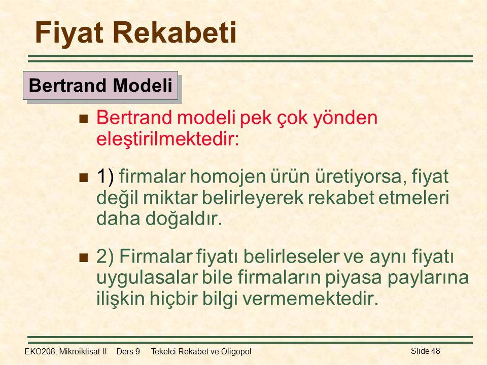Fiyat Rekabeti Bertrand modeli pek çok yönden eleştirilmektedir: