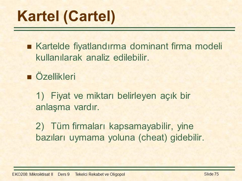 Kartel (Cartel) Kartelde fiyatlandırma dominant firma modeli kullanılarak analiz edilebilir. Özellikleri.