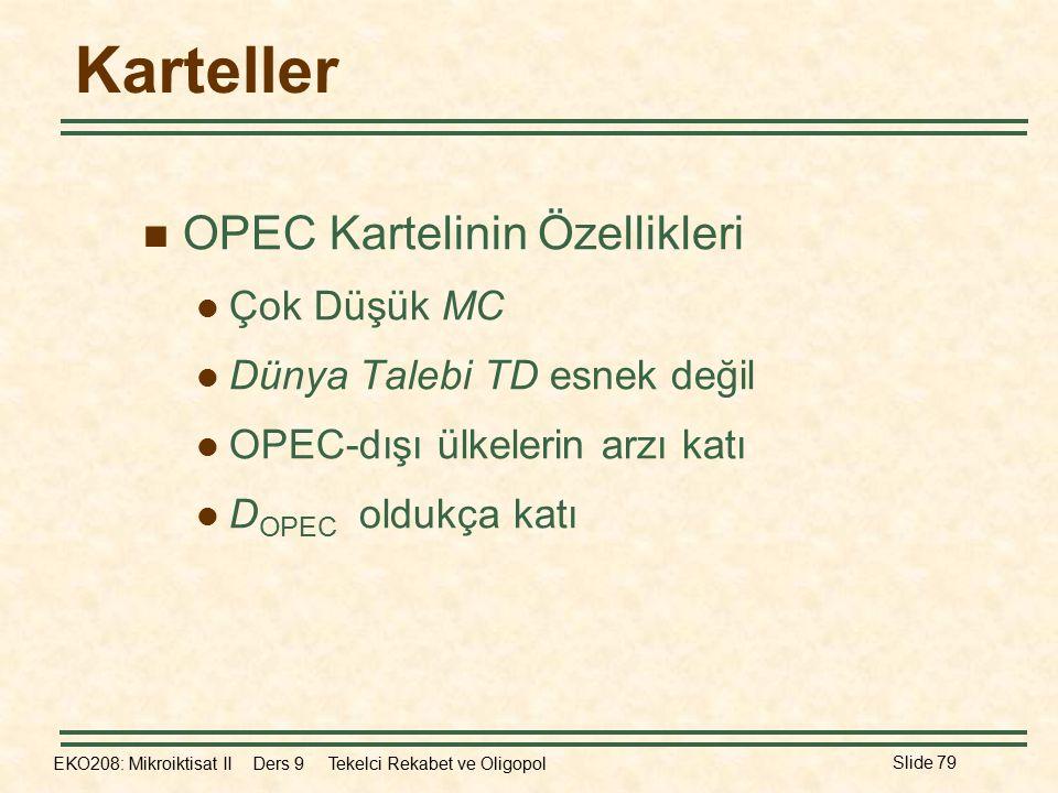 Karteller OPEC Kartelinin Özellikleri Çok Düşük MC