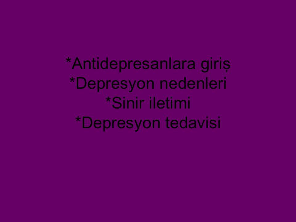Antidepresanlara giriş. Depresyon nedenleri. Sinir iletimi