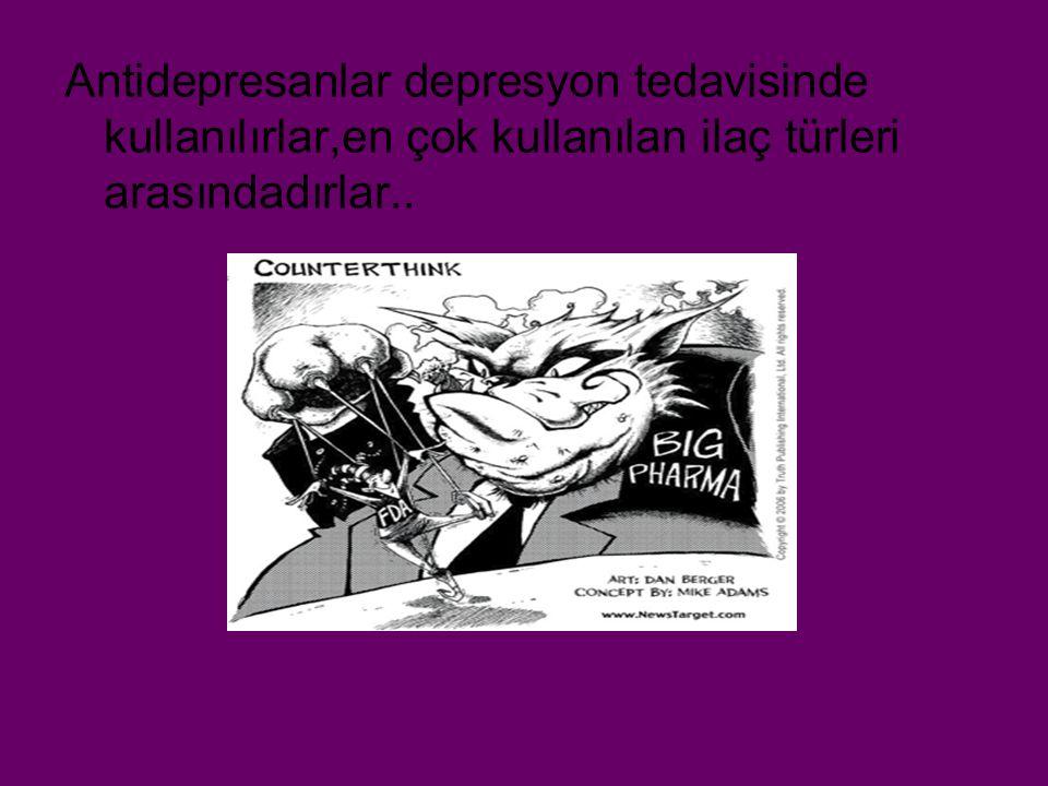 Antidepresanlar depresyon tedavisinde kullanılırlar,en çok kullanılan ilaç türleri arasındadırlar..