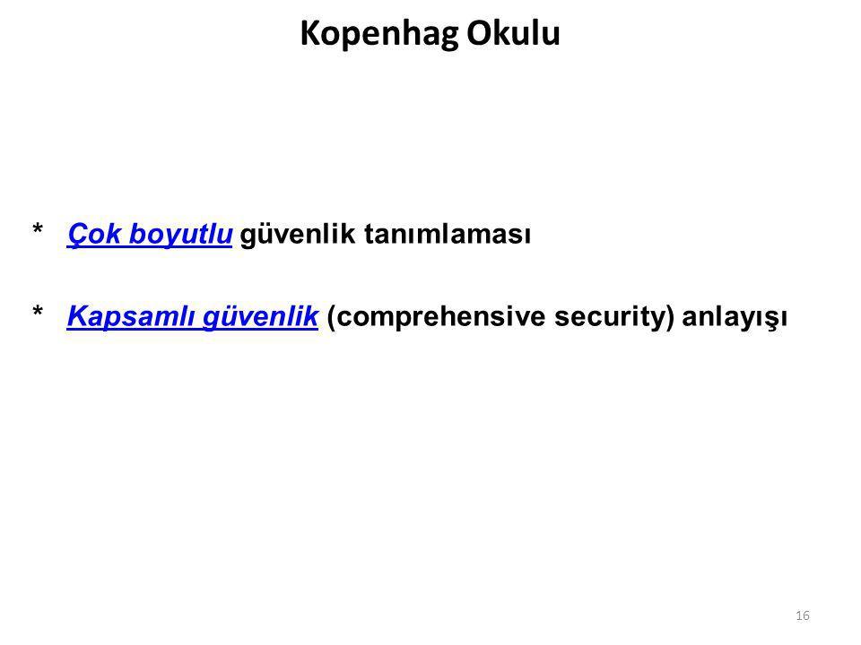Kopenhag Okulu * Çok boyutlu güvenlik tanımlaması