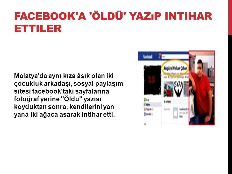 Facebook a öldü yazıp intihar ettiler